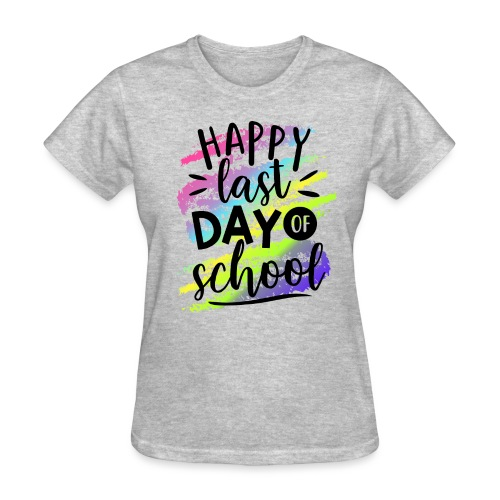 Happy Last Day of School Teacher T-Shirts - Women's T-Shirt