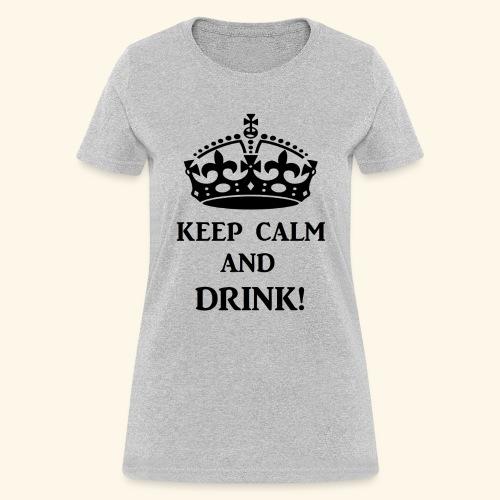 keep calm drink blk - Women's T-Shirt
