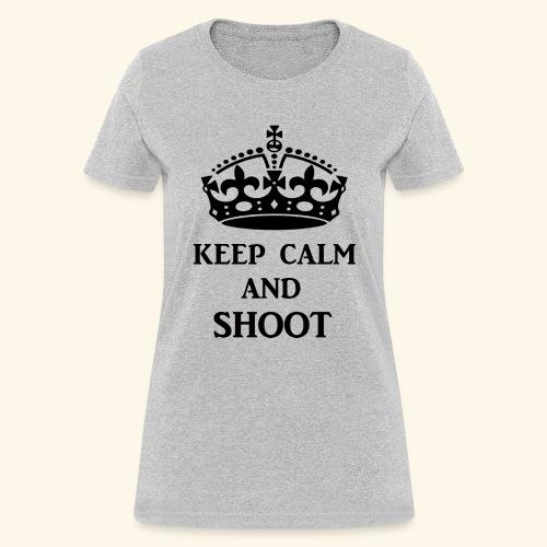 keep calm shoot - Women's T-Shirt