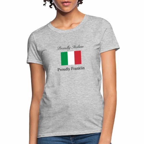 Proudly Italian, Proudly Franklin - Women's T-Shirt