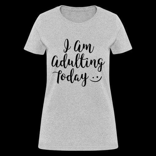 adulting - Women's T-Shirt