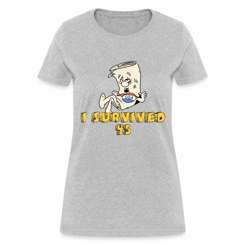 I Survived 45 - Women's T-Shirt