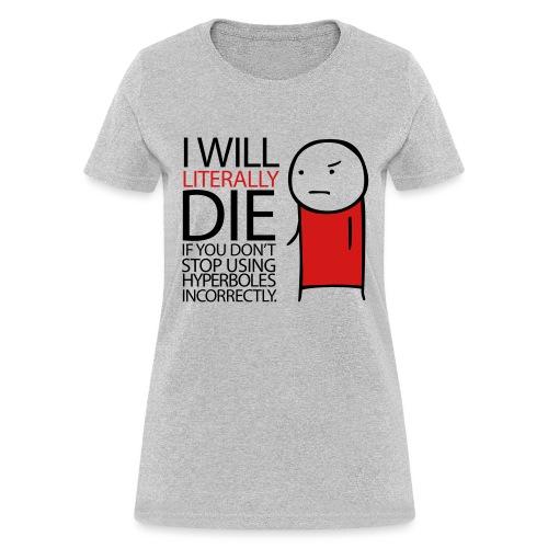 GRAMMAR Hyperbole - Women's T-Shirt