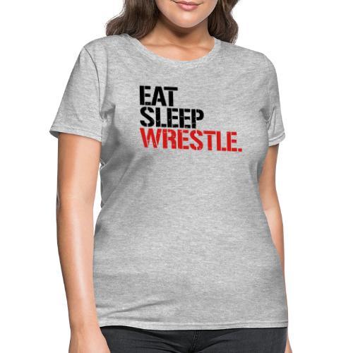 Eat Sleep Wrestle - Women's T-Shirt