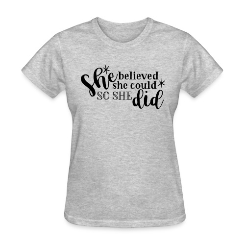 she believed she could so she did - Women's T-Shirt