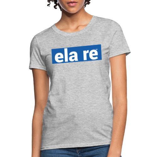 ela re - Women's T-Shirt