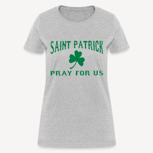ST PATRICK PRAY FOR US - Women's T-Shirt