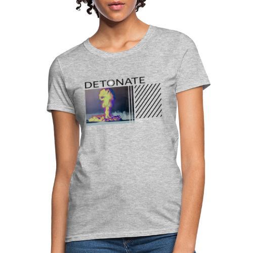 DETONATE - Women's T-Shirt