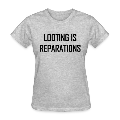 looting is reparations - Women's T-Shirt