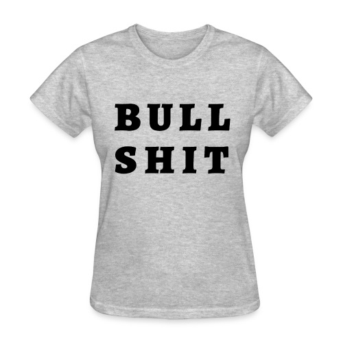 BULL SHIT - Women's T-Shirt