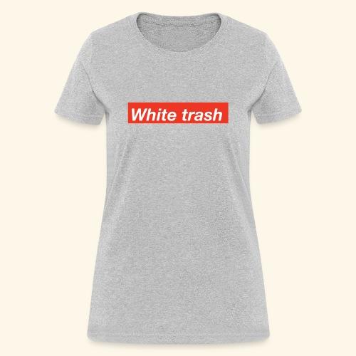 White trash - Women's T-Shirt