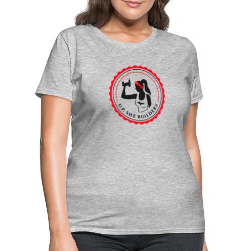 U.P. She Builders - Women's T-Shirt