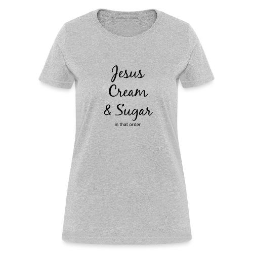 Jesus and Coffee - Women's T-Shirt