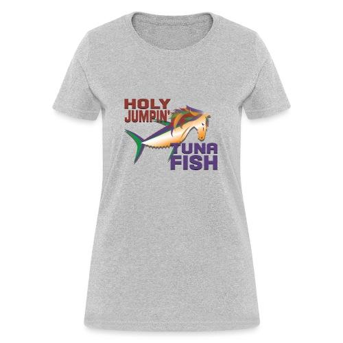 holy jumpin tuna fish - Women's T-Shirt