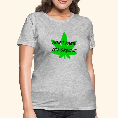 Don't Panic it's organic - tshirt/hoodie/sweater - Women's T-Shirt