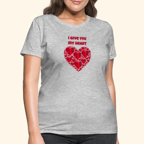 I Give You My Heart valentine - Women's T-Shirt