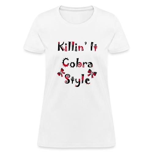 Killin' It Cobra - Women's T-Shirt