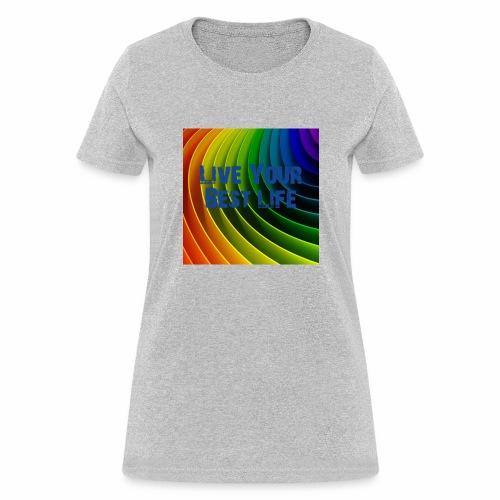 Best Life - Women's T-Shirt