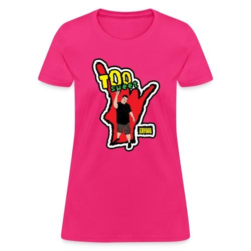 Wreckless Eating Too Sweet Shirt (Women's) - Women's T-Shirt