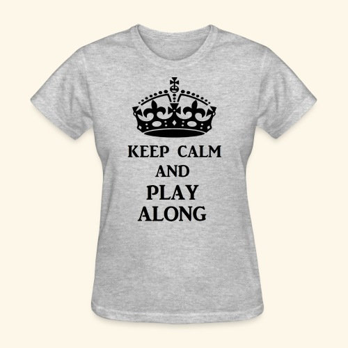keep calm play along blk - Women's T-Shirt