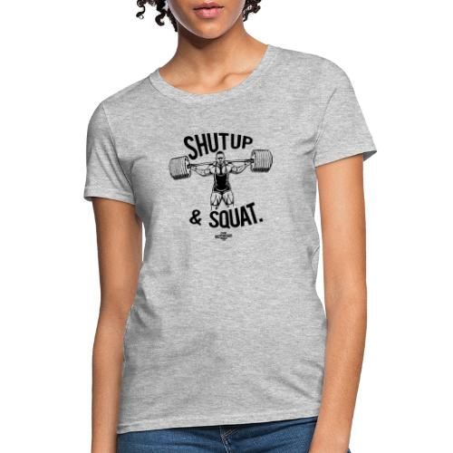 Shutup & Squat - Women's T-Shirt