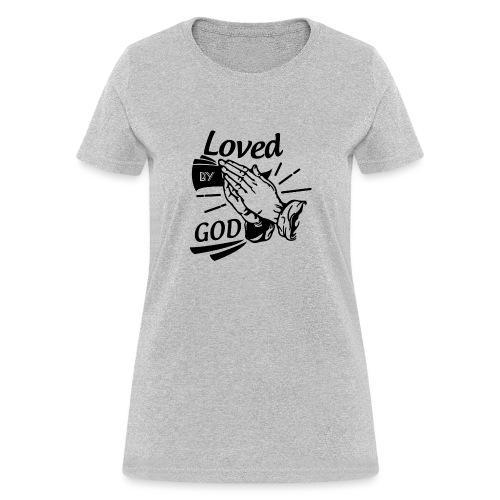 Loved By God (Black Letters) - Women's T-Shirt