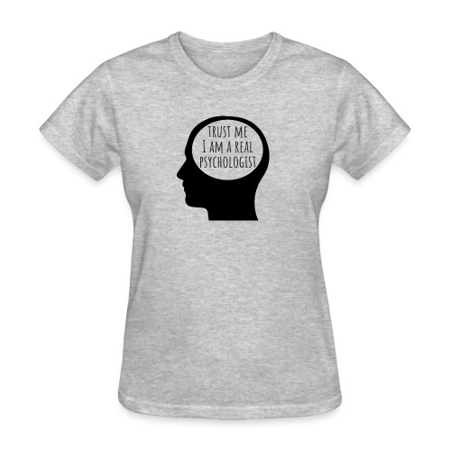 trust me I am a real psychologist - Women's T-Shirt