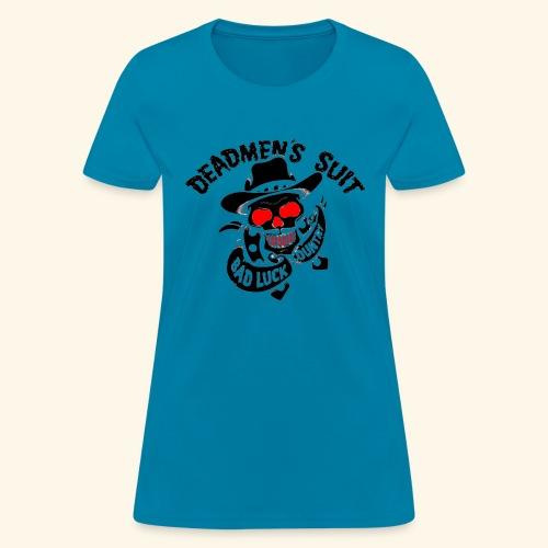 Deadmen's Suit Bad Luck#Skull - Women's T-Shirt