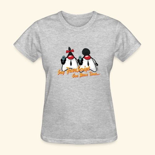 Say JavaScript - Women's T-Shirt