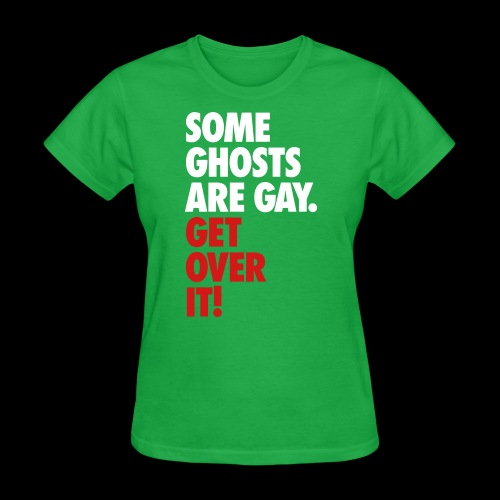 'Get over It' Gay Ghosts - Women's T-Shirt