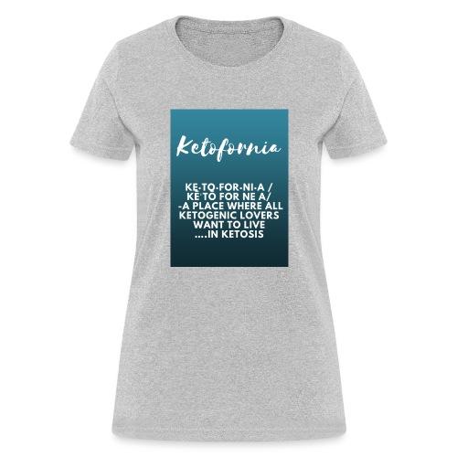 Ketofornia - Women's T-Shirt