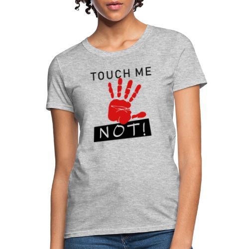 touch me not - Women's T-Shirt