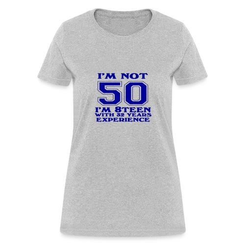 8teen blue not 50 - Women's T-Shirt