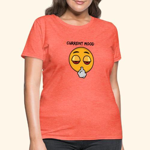 CURRENT MOOD - Women's T-Shirt