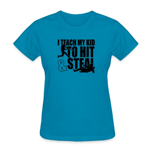 I Teach My Kid to Hit and Steal Baseball - Women's T-Shirt