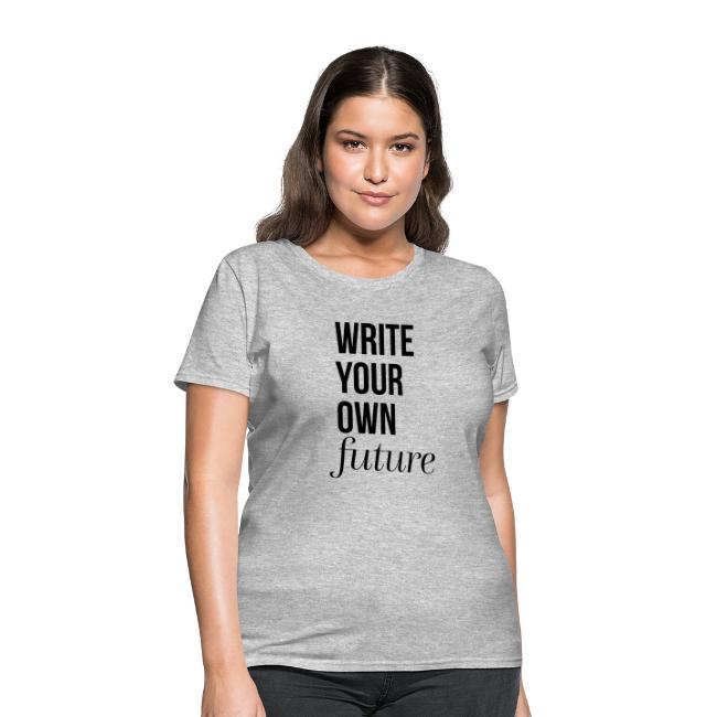 Write Your Own Future T-Shirt