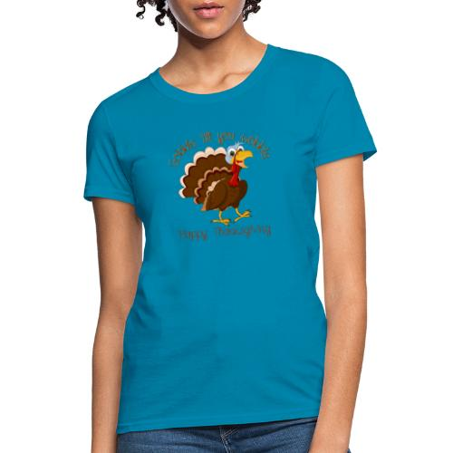 Gobble till you wobble - Women's T-Shirt
