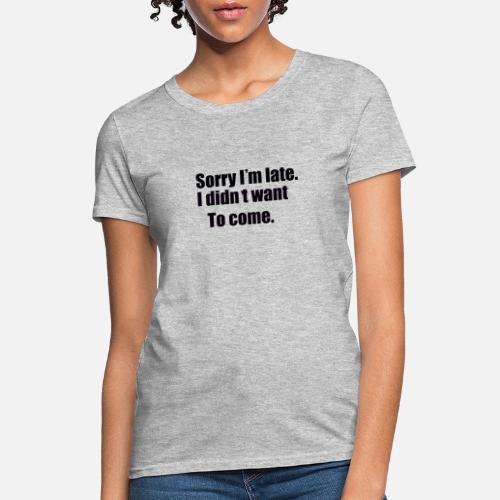 sorry - Women's T-Shirt