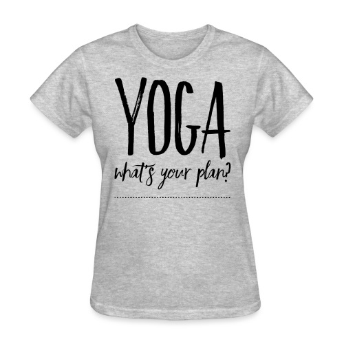 yoga what's your plan - Women's T-Shirt