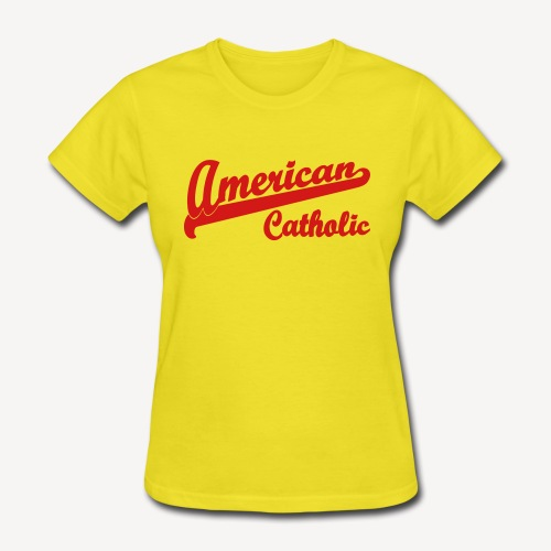 AMERICAN CATHOLIC - Women's T-Shirt