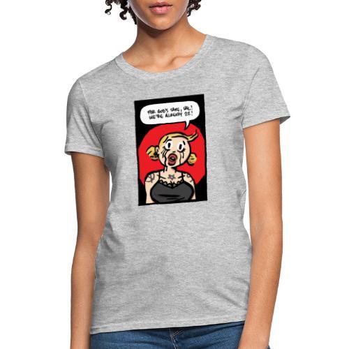 We're Already 22 - Women's T-Shirt