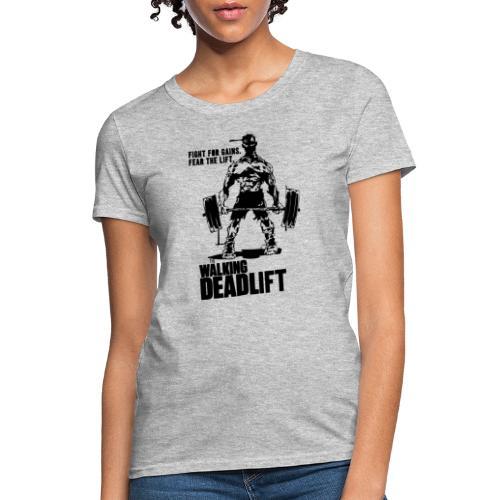The Walking Deadlift - Women's T-Shirt