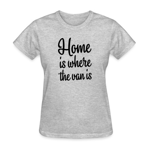 Home is where the van is - Autonaut.com - Women's T-Shirt