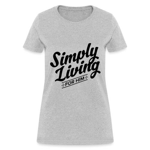 Simply Living for Him 4 - Women's T-Shirt