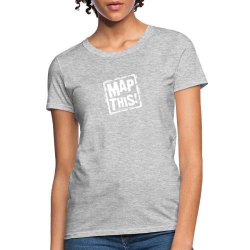 MapThis! White Stamp Logo - Women's T-Shirt