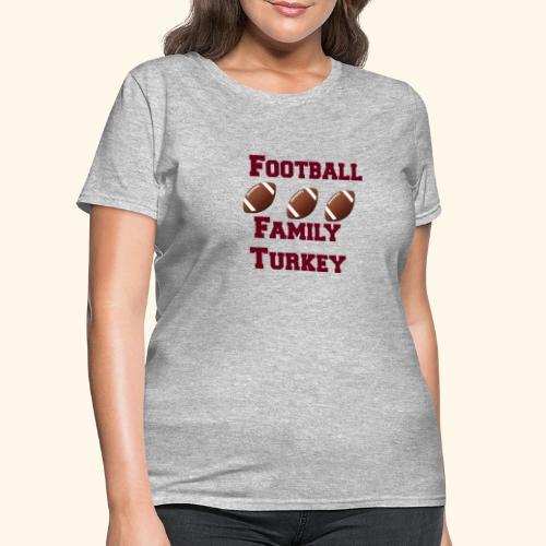 FOOTBALL FAMILY TURKEY TEE - Women's T-Shirt