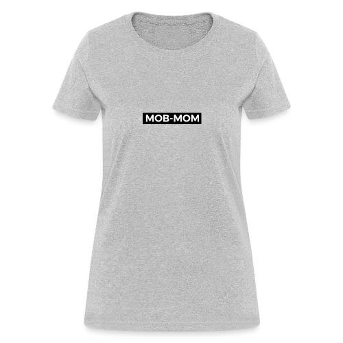 MOB-MOM MOM OF BOYZ* - Women's T-Shirt