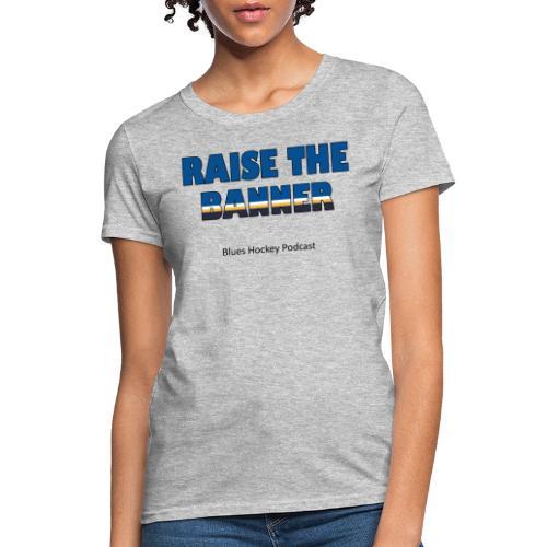 Raise the Banner - Women's T-Shirt