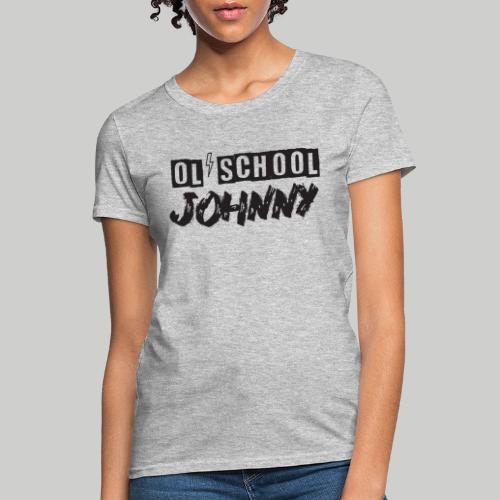 Ol' School Johnny Logo - Black Text - Women's T-Shirt