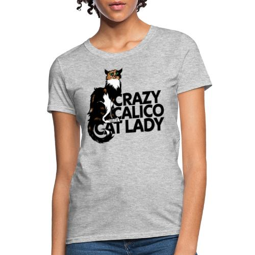 Crazy Calico Cat Lady - Women's T-Shirt